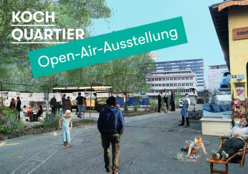 Koch-Quartier: Open-air Ausstellung