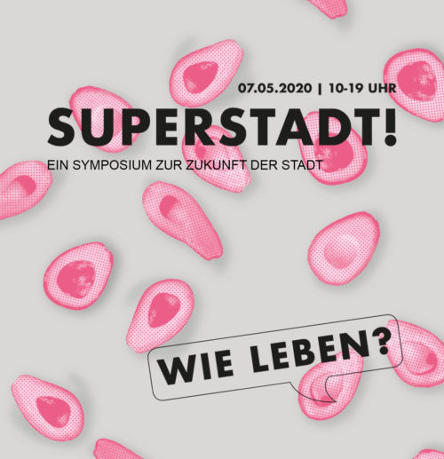 Symposium Superstadt – Verschoben